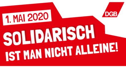 """Absage der 1.-Mai-Kundgebungen 2020 - Mit Anstand Abstand halten: """"Solidarisch ist man nicht alleine"""""""