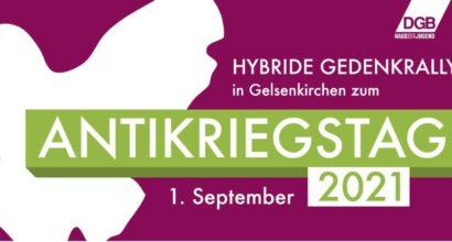 Antikriegstag 2021 - Hybride Gedenk-Rally in Gelsenkirchen